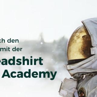Heb ab mit der Spreadshirt Star Academy