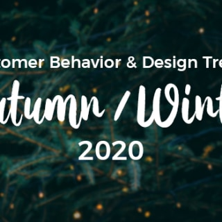 Customer Behavior & Design Trends Autumn/Winter 2020