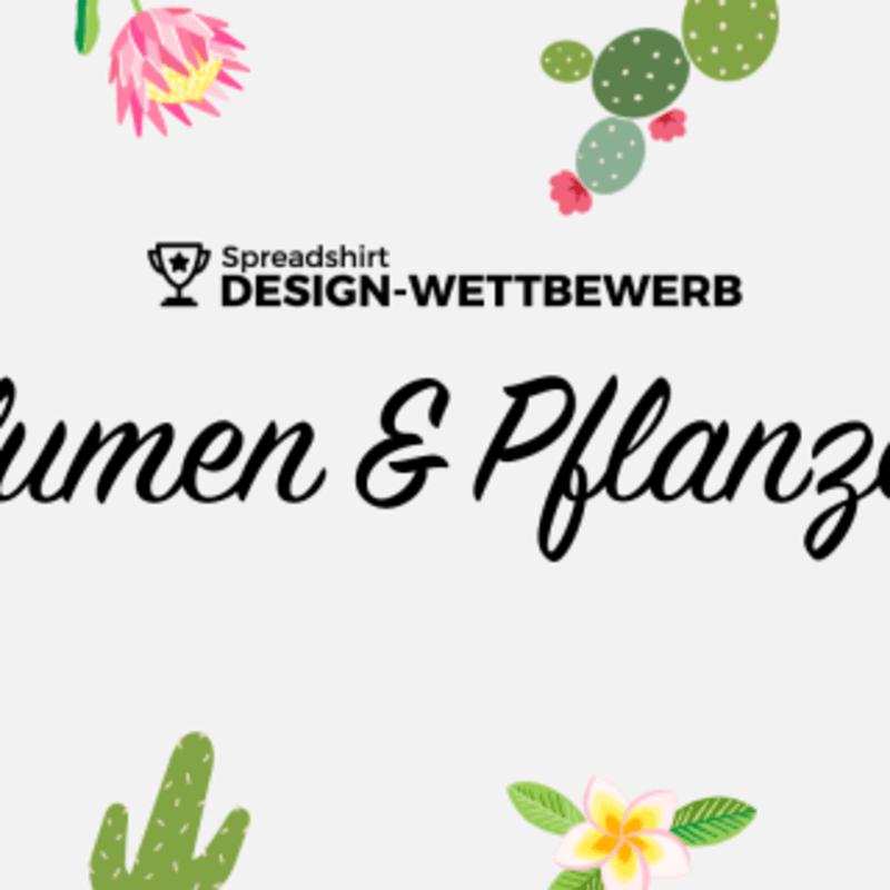 Design-Wettbewerb: Blumen & Pflanzen