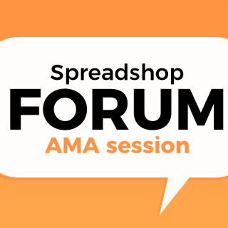 Participate in the Spreadshop Forum AMA