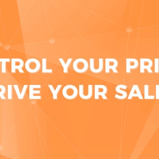 Control Your Prices, Drive Your Sales