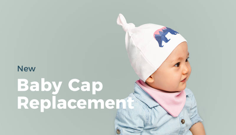 Product Replacement: Baby Cap