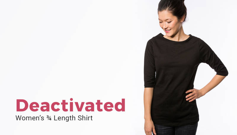 Product News: Women's ¾ Length Shirt Deactivated