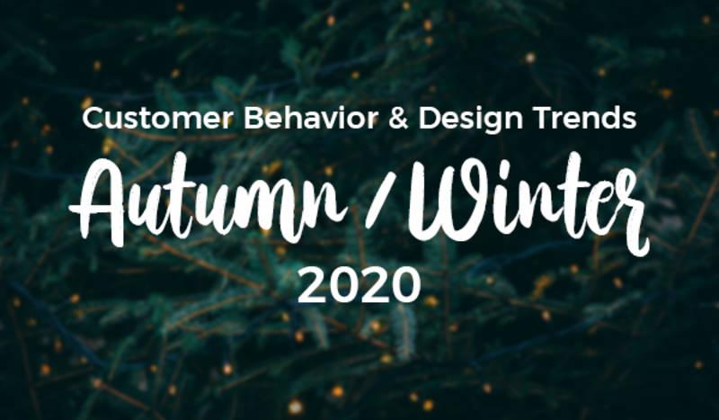 Customer Behavior & Design Trends Autumn/Winter 2020