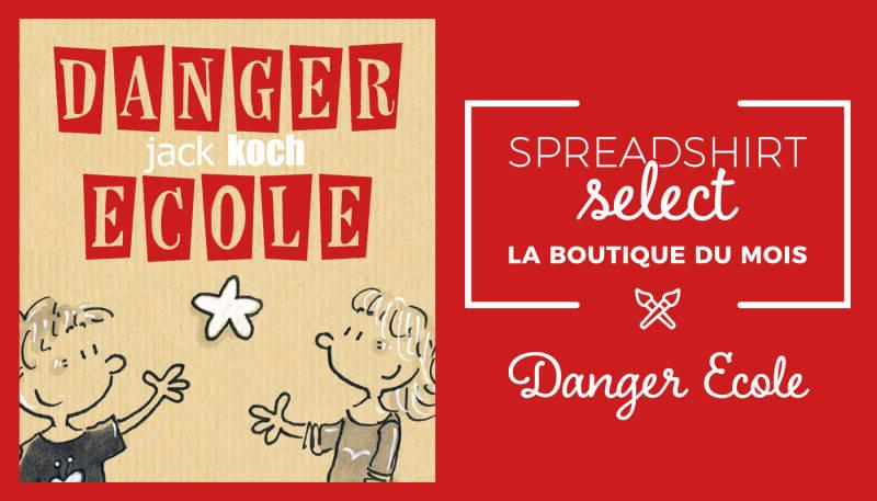 La boutique du mois: Danger Ecole