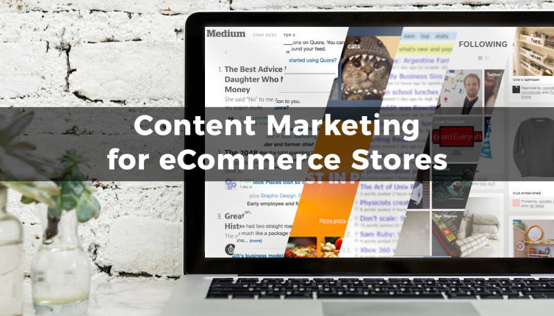Content Marketing for eCommerce Stores