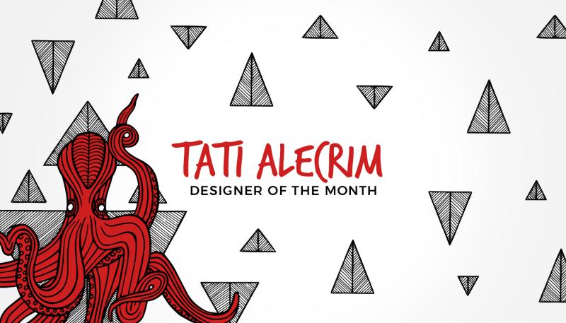 Designer of the Month: Tati Alecrim
