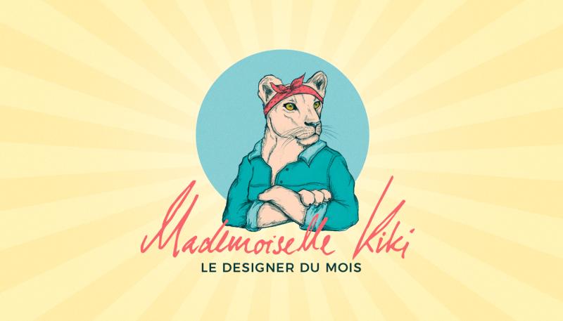 Le designer du mois : Mademoiselle Kiki