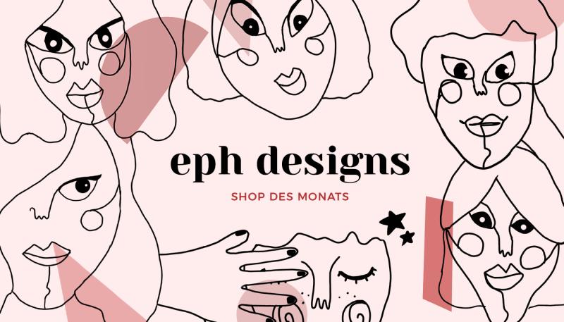 Shop des Monats: eph designs