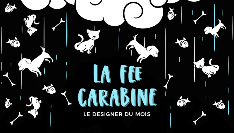 Le designer du mois – La Fée Carabine