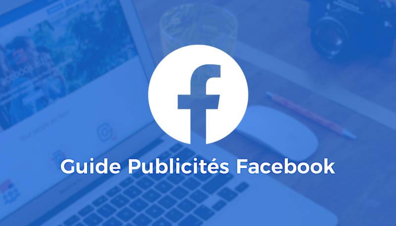 Guide sur les publicités Facebook