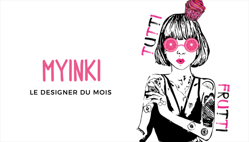 Le designer du mois – MYINKI