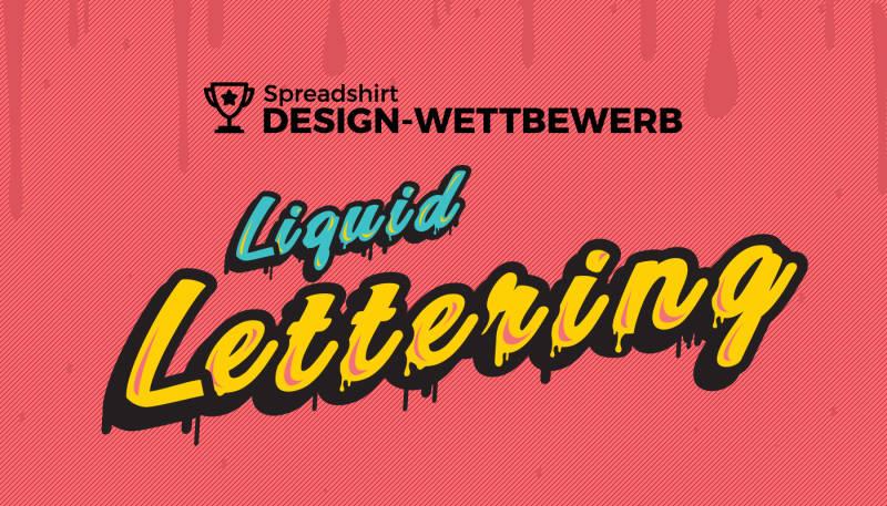 Mach mit beim Liquid Lettering Design-Wettbewerb