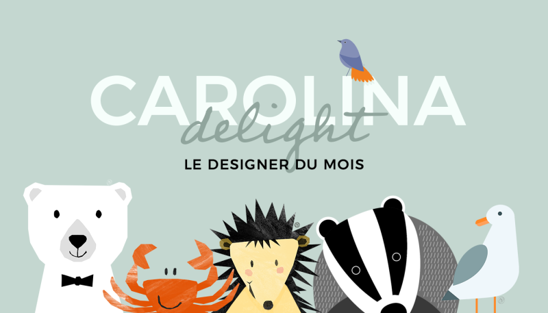 La designer du mois – Carolina Delight
