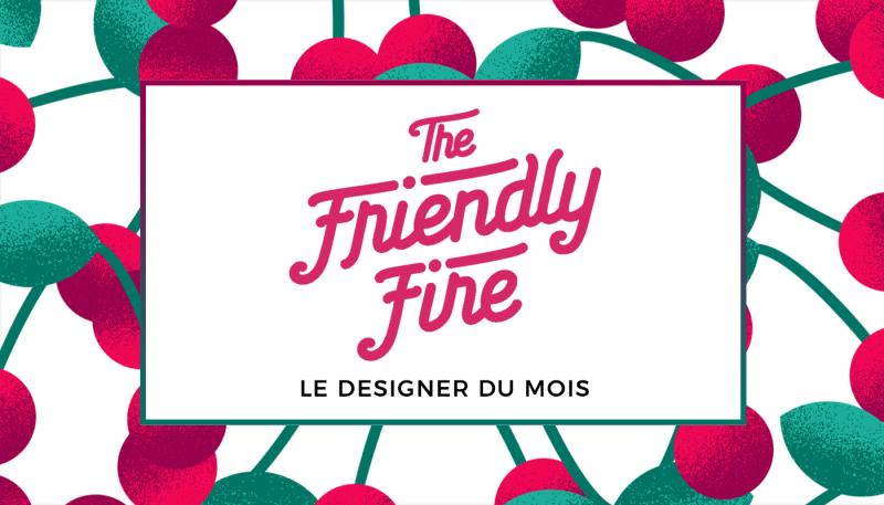 Le designer du mois de décembre – The Friendly Fire