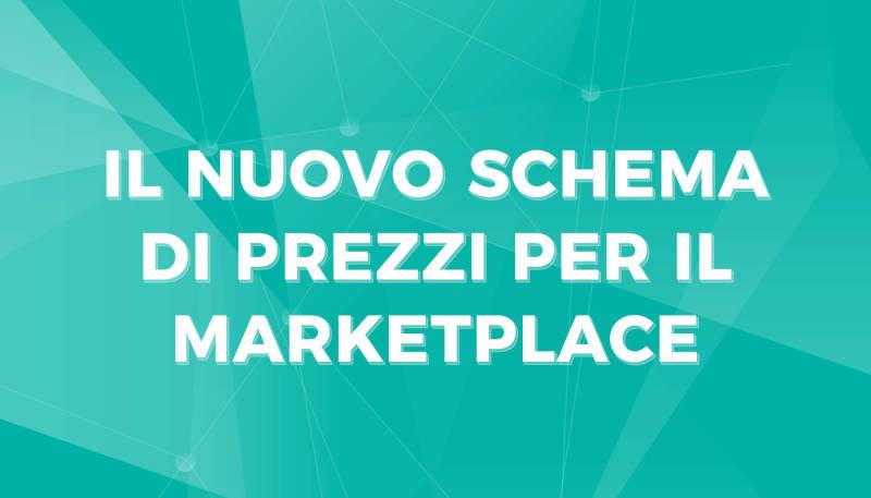 Vendi più motivi da subito: il nuovo schema di prezzi per il Marketplace