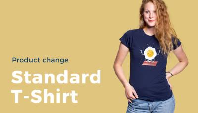 Product Change: Standard T-Shirt