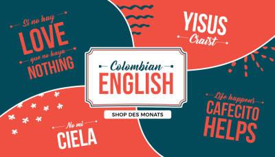 Shop des Monats: Colombian English