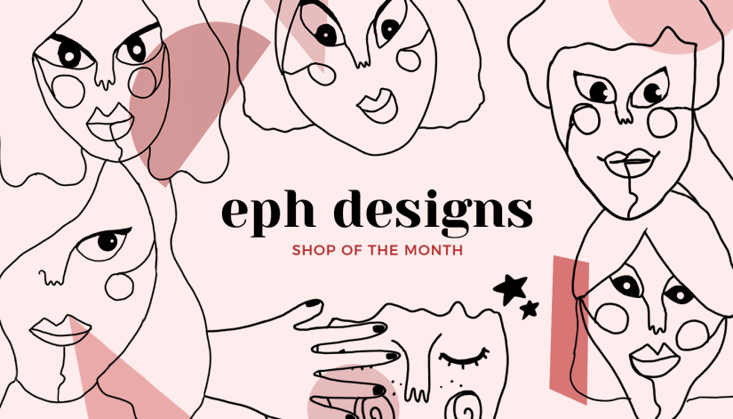 Shop of the Month: eph designs