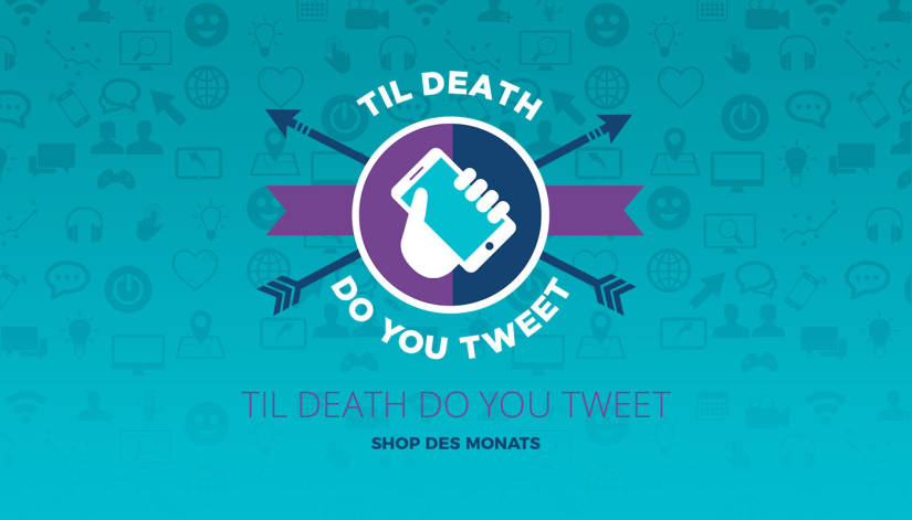 'Til Death Do You Tweet ist unser Shop des Monats