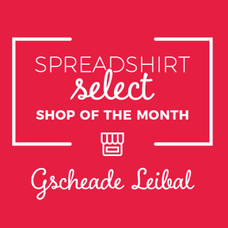 Spreadshirt Select Shop of the Month April