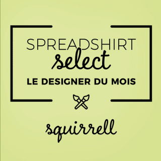 Spreadshirt Select – Le designer du mois: Squirrell