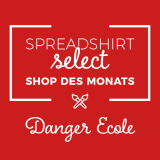 Spreadshirt Select Shop des Monats: Danger Ecole