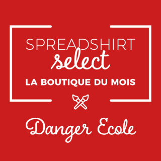 Spreadshirt Select – La boutique du mois: Danger Ecole