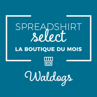 Spreadshirt Select – La boutique du mois: Waldogs