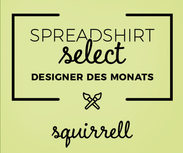 Spreadshirt Select Designer des Monats: Squirrell