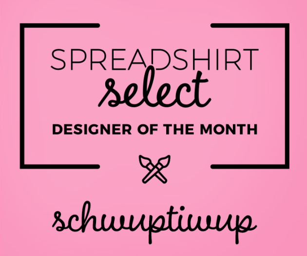 Spreadshirt Select Designer of the Month: Schwuptiwup
