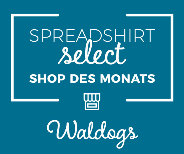 Spreadshirt Select Shop des Monats: Waldogs