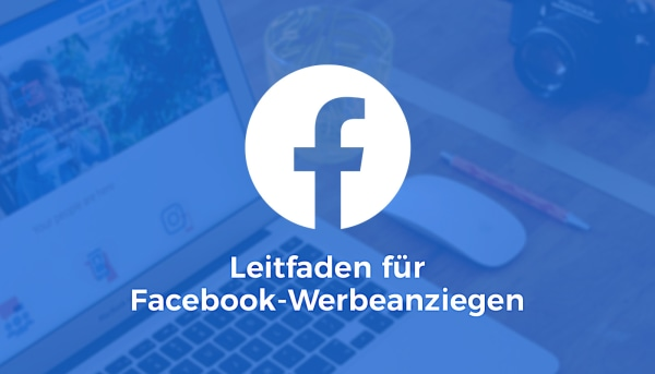 Dein Guide zu Facebook Ads