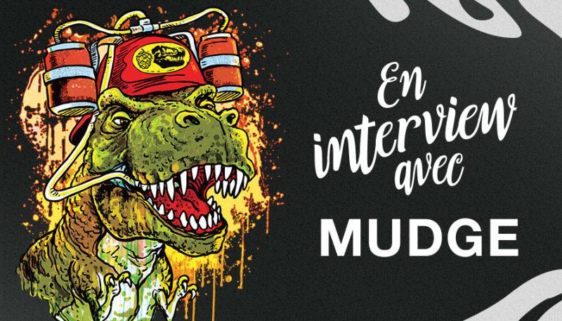 En interview avec Mudge