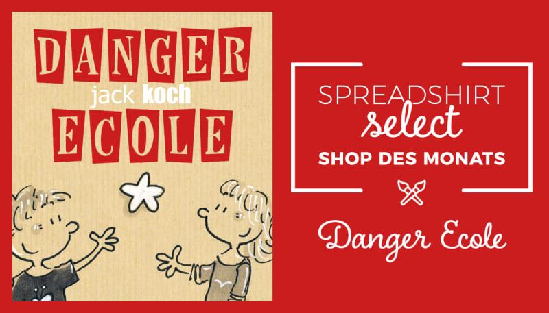 Spreadshirt Select Shop des Monats: Danger Ecole