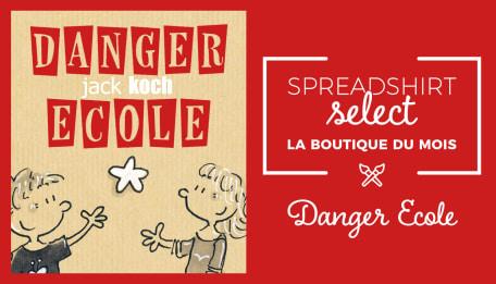 Spreadshirt Select – La boutique du mois: Danger Ecole