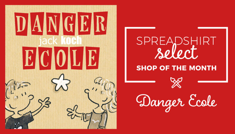 Spreadshirt Select Shop of the Month: Danger Ecole
