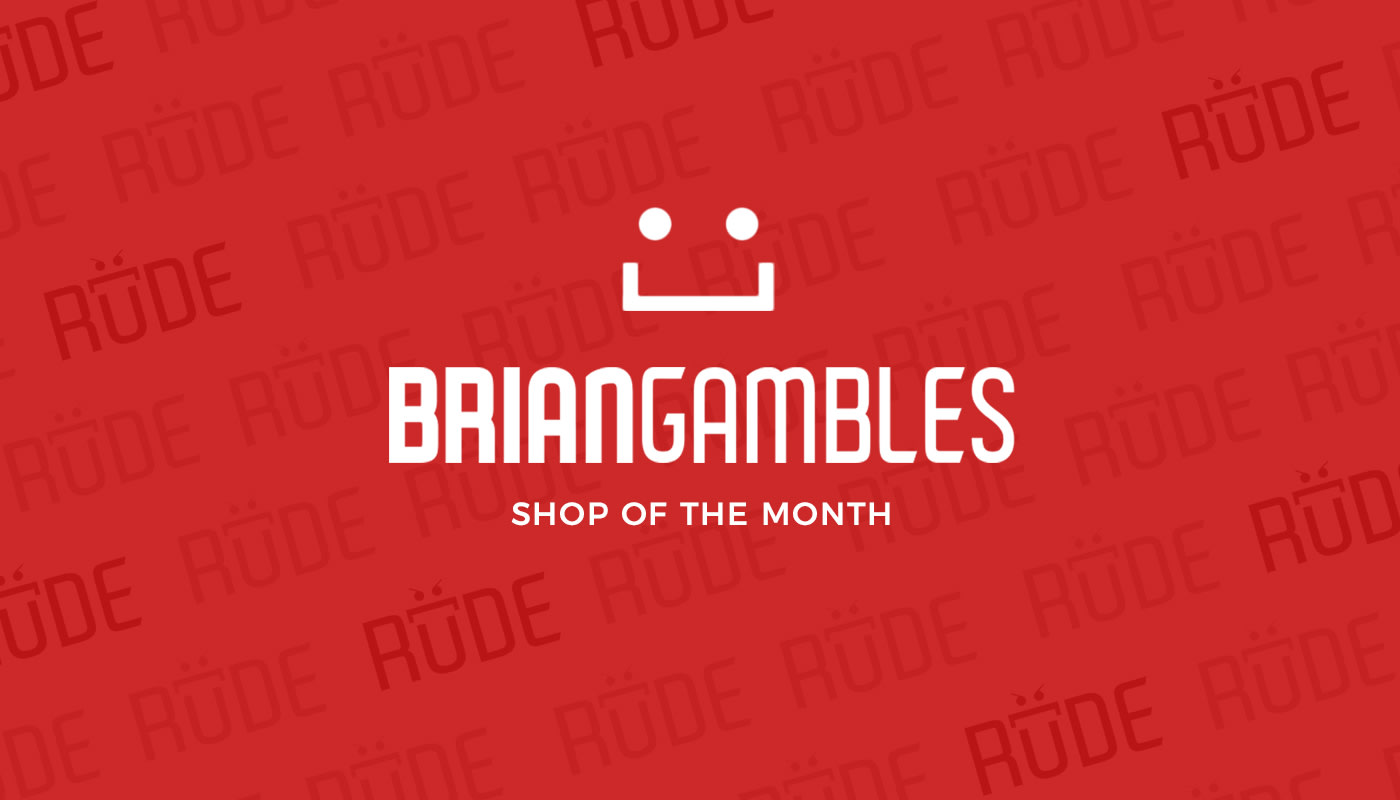 Shop of the Month: Briangambles