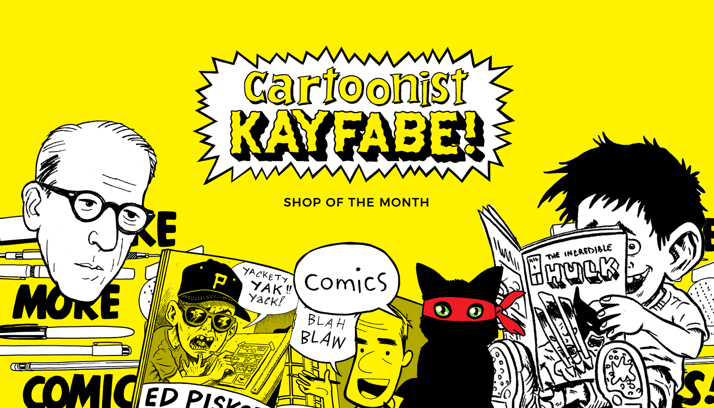 Meet the dynamic duo of Cartoonist Kayfabe, our Shop of the Month
