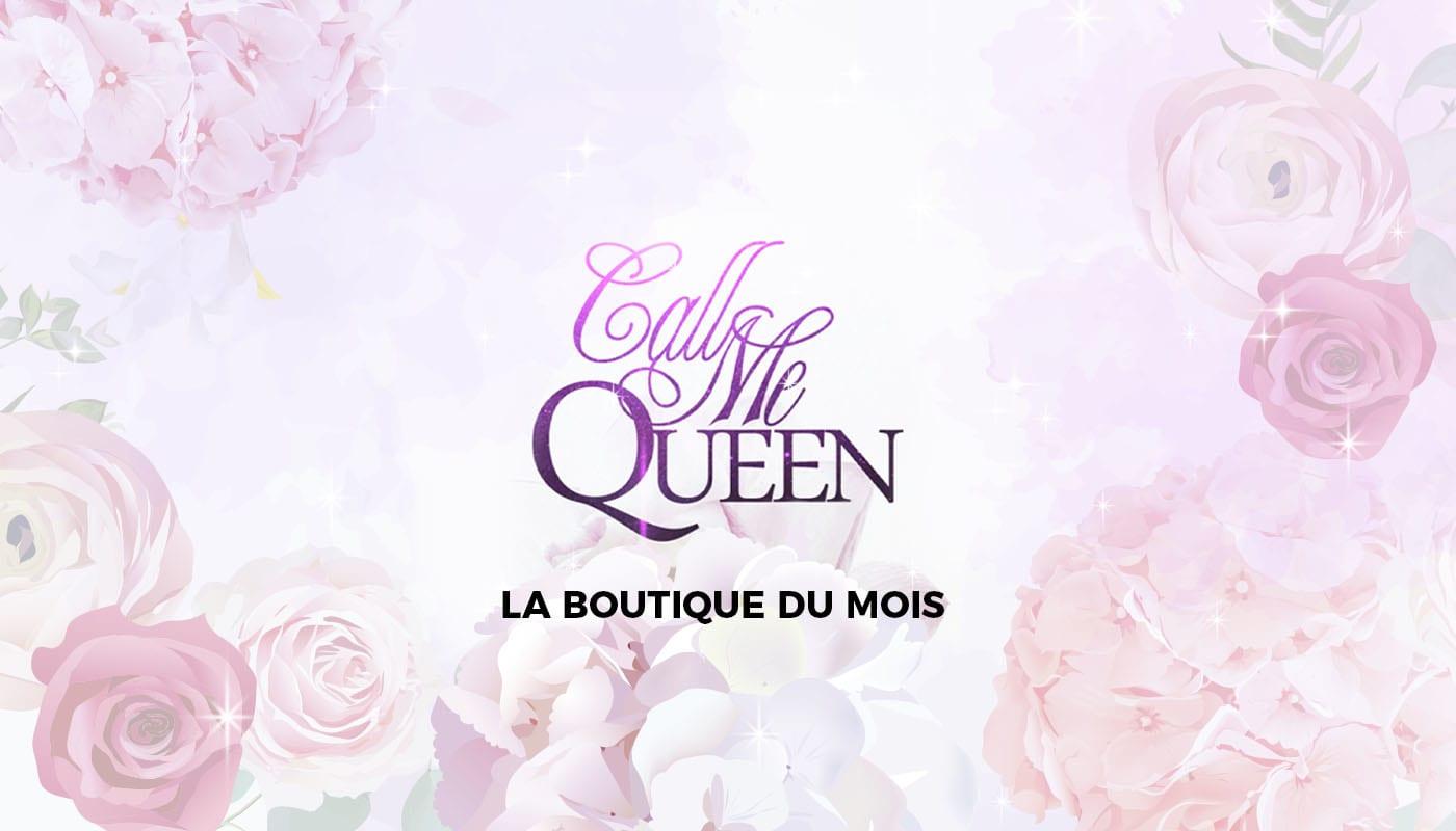 La boutique du mois – Call me Queen