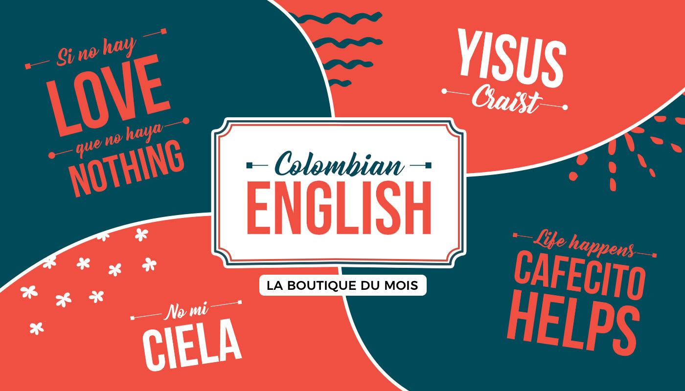 La boutique du mois – Colombian English