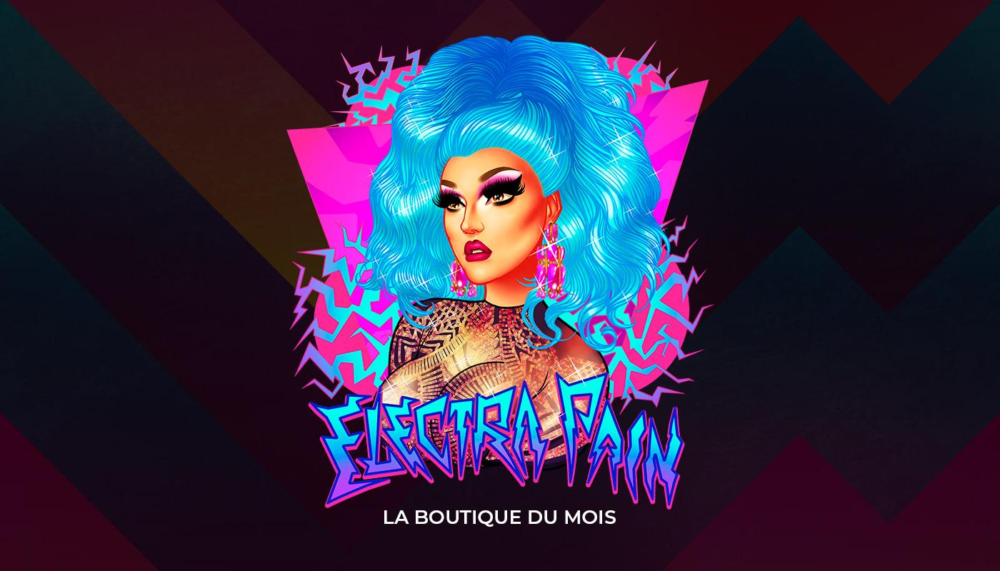La boutique du mois – Drag Queen Electra Pain