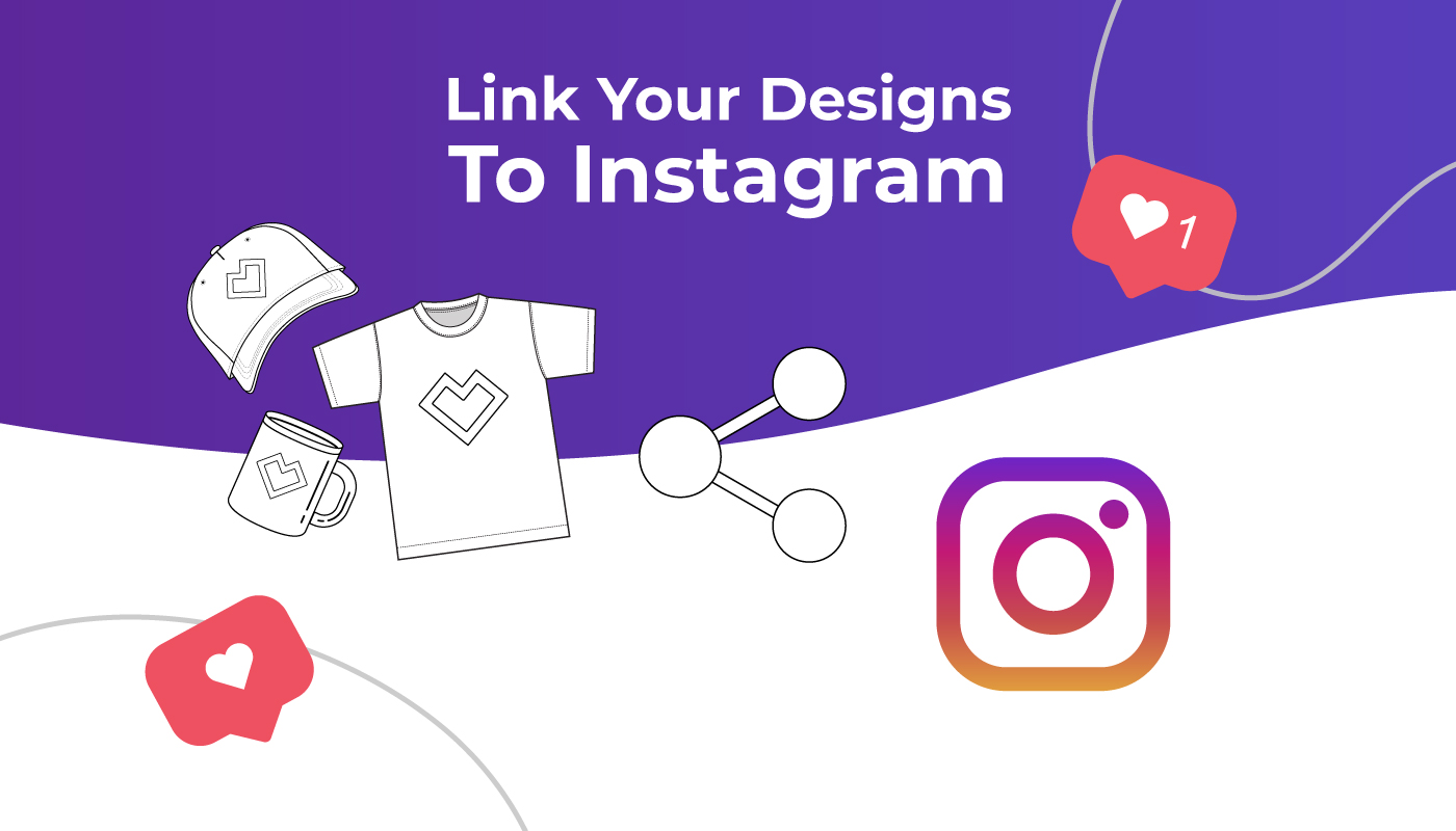 Link your designs to Instagram