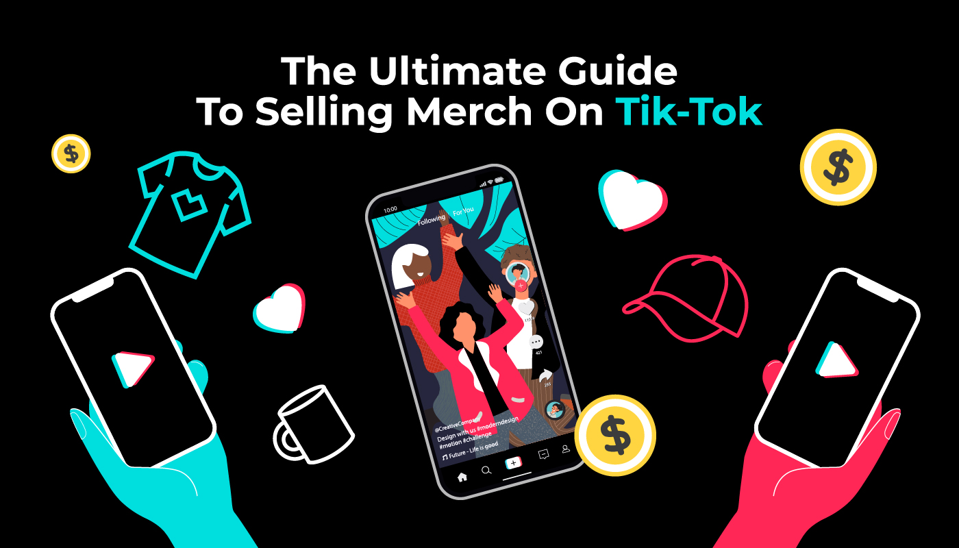 The Ultimate Guide to Selling Merch on Tik-Tok