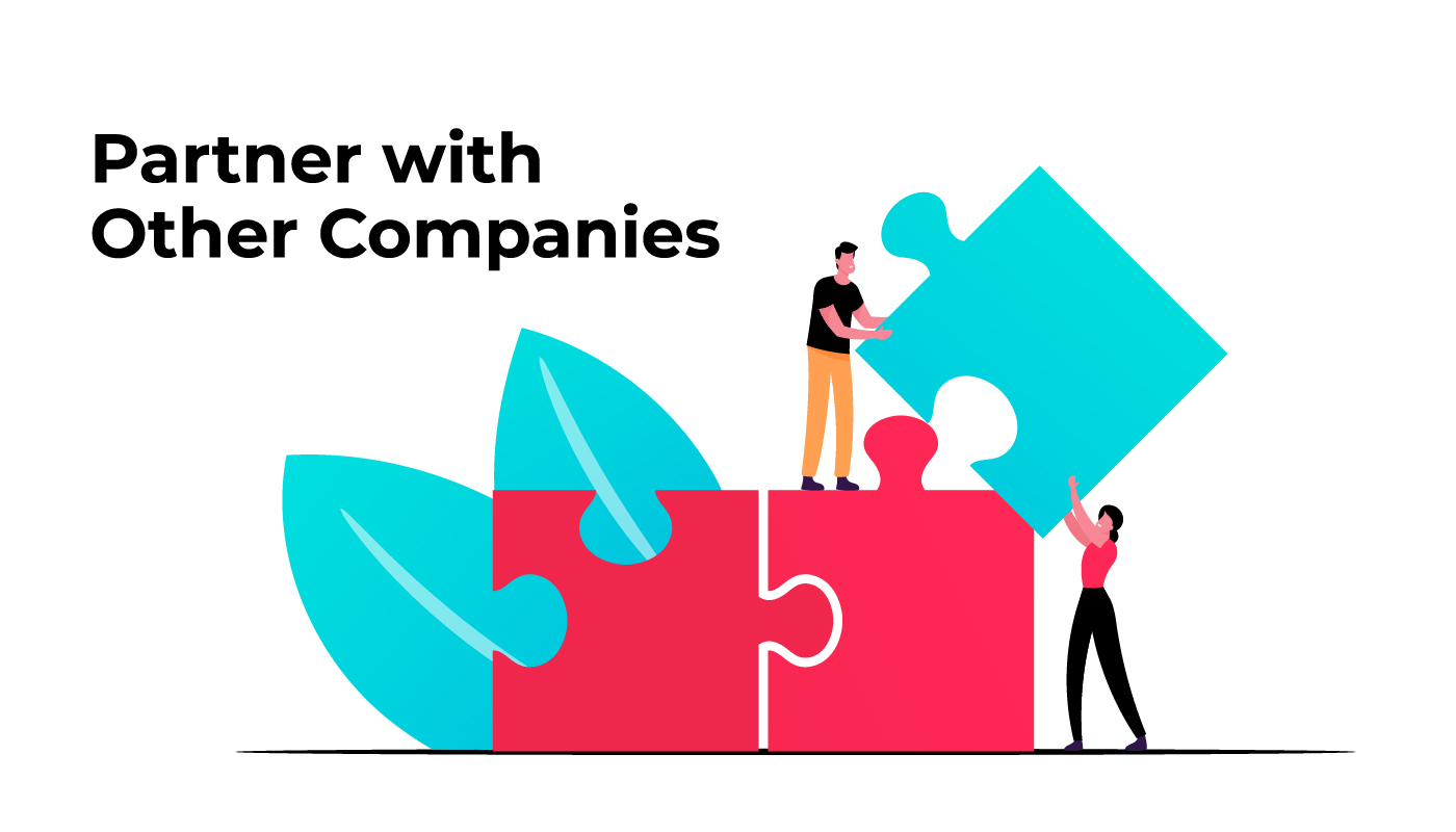 Partner with other Companies