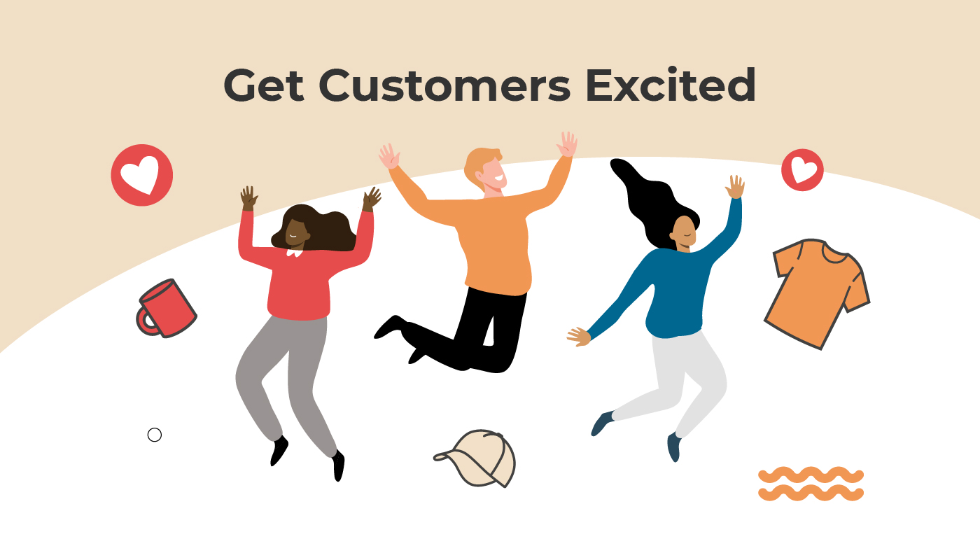 Get Customers Excited