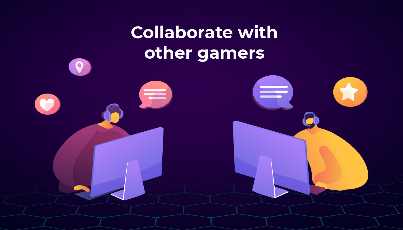 Collaborate With Other Gamers